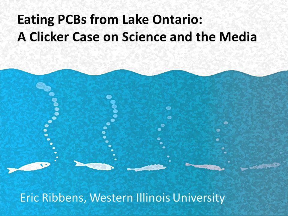 Eating PCBs from Lake Ontario: A Clicker Case on Science and the Media