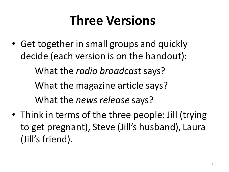 Three Versions Get together in small groups and quickly decide (each version is on the handout): What the radio broadcast says