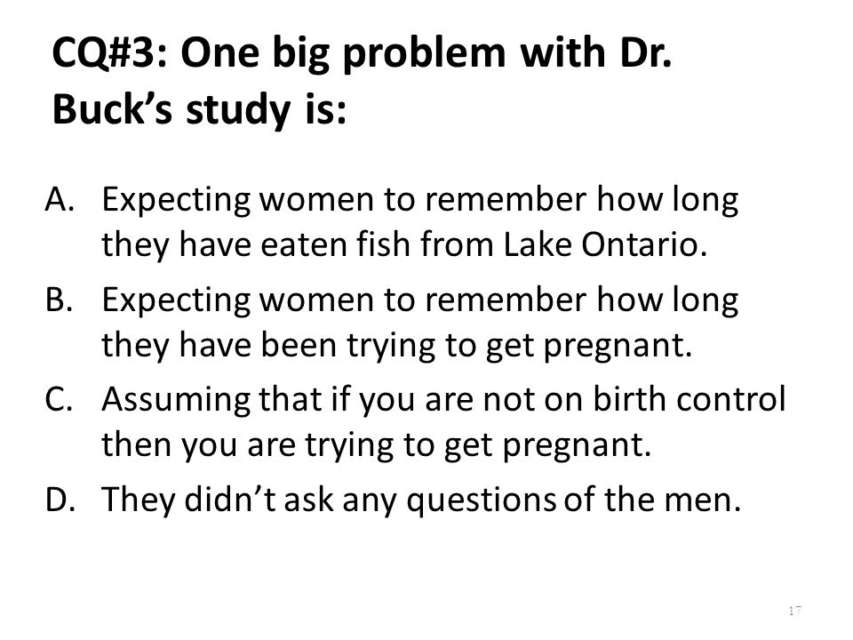 CQ#3: One big problem with Dr. Buck's study is: