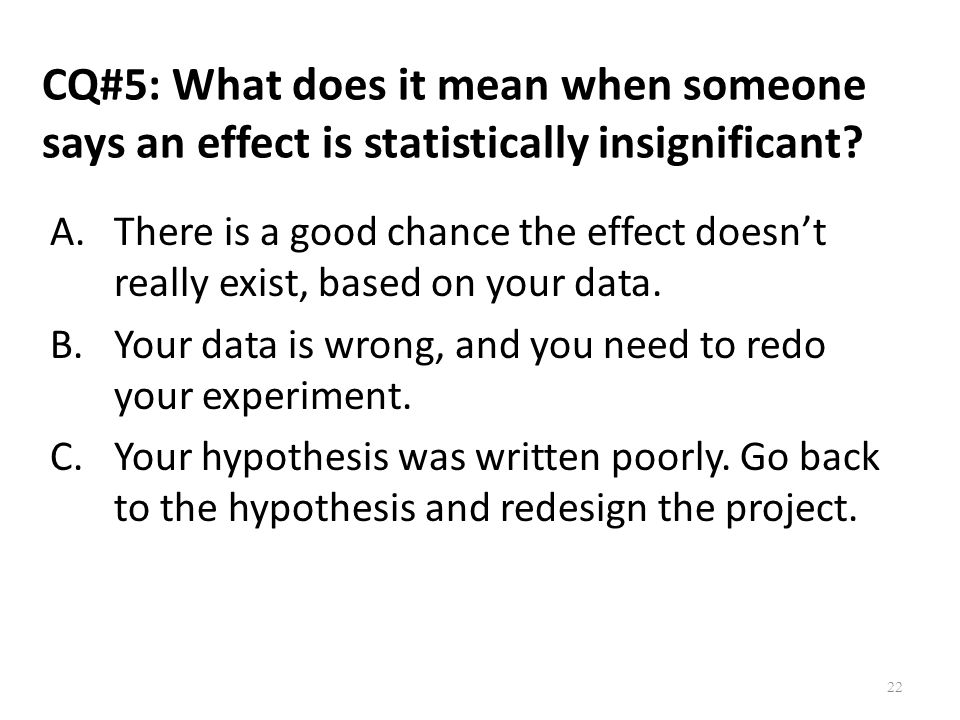 CQ#5: What does it mean when someone says an effect is statistically insignificant