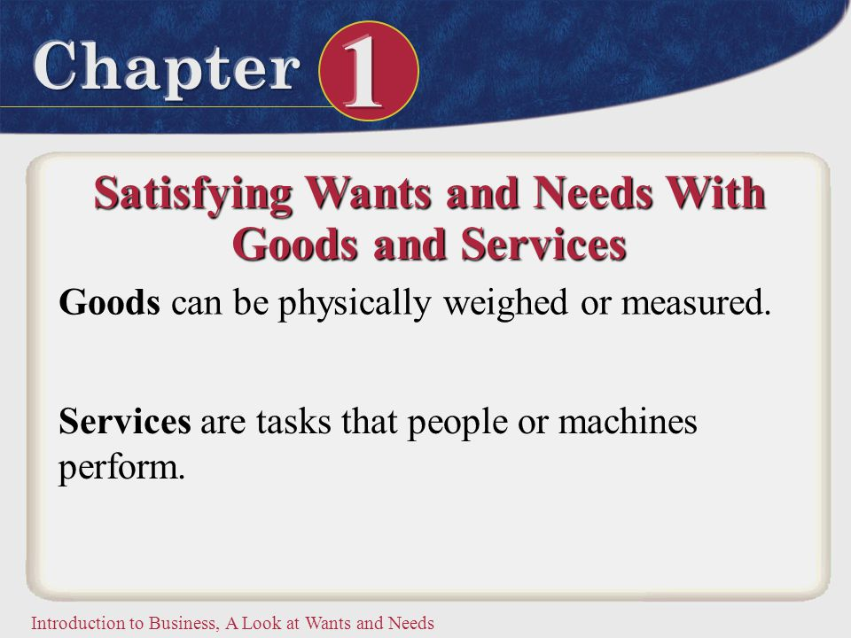Satisfying Wants and Needs With Goods and Services