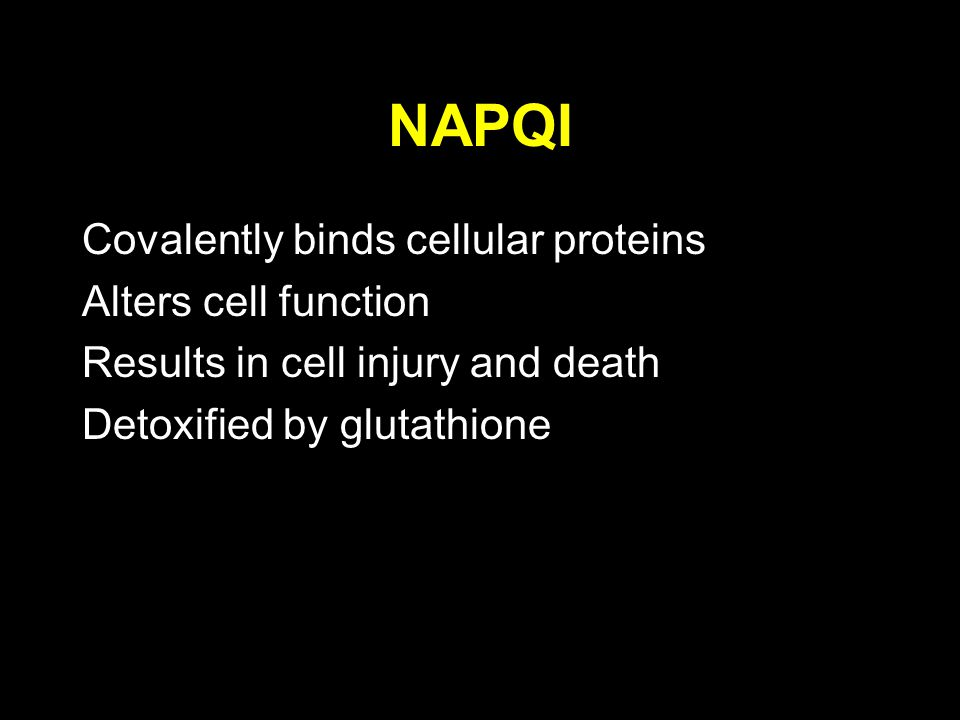NAPQI Covalently binds cellular proteins Alters cell function