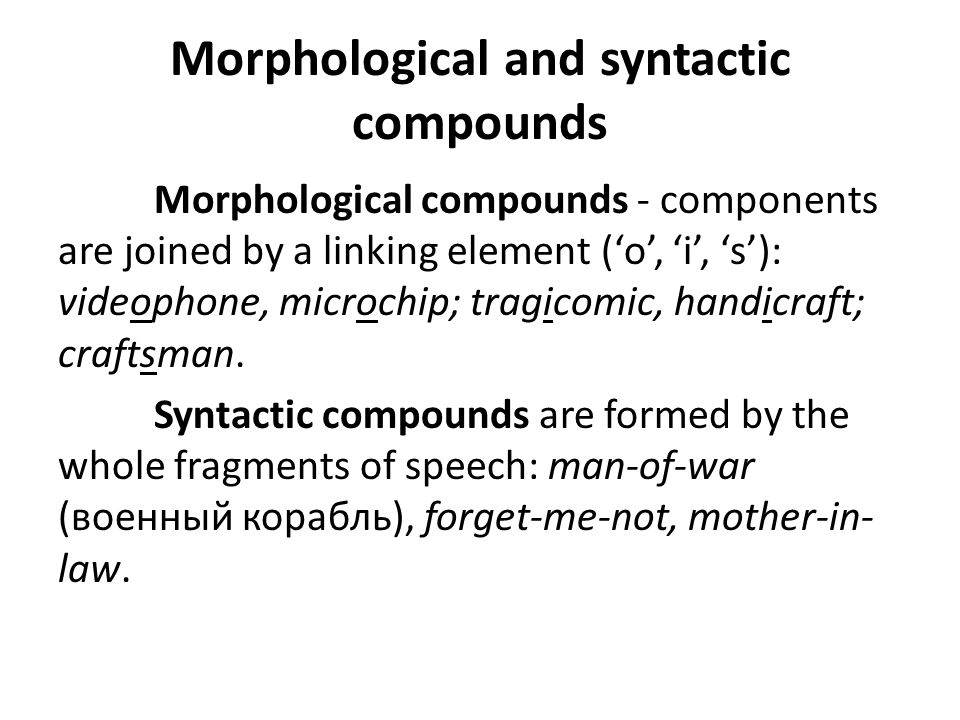 Morphological and syntactic compounds