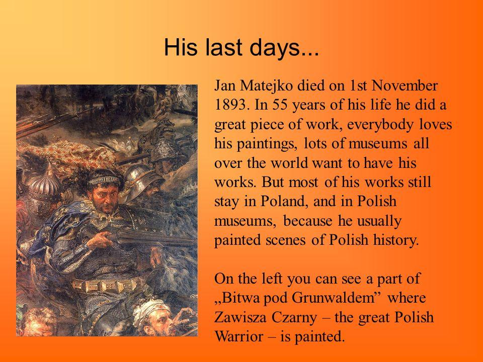 His last days...