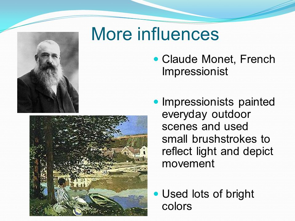 More influences Claude Monet, French Impressionist