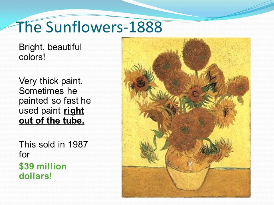 The Sunflowers-1888 Bright, beautiful colors!