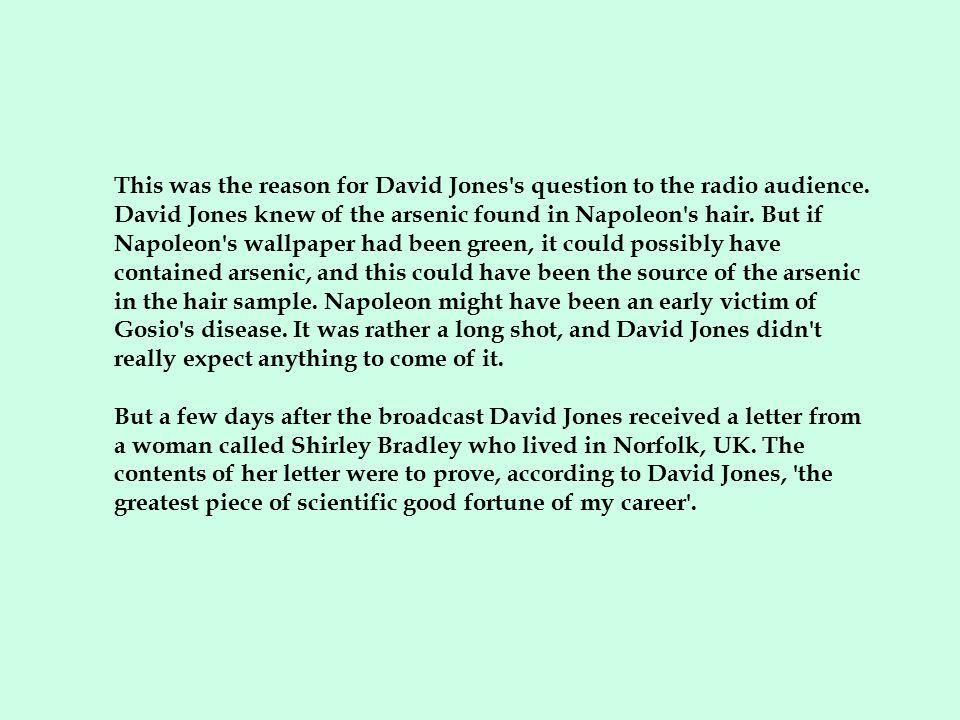 This was the reason for David Jones s question to the radio audience
