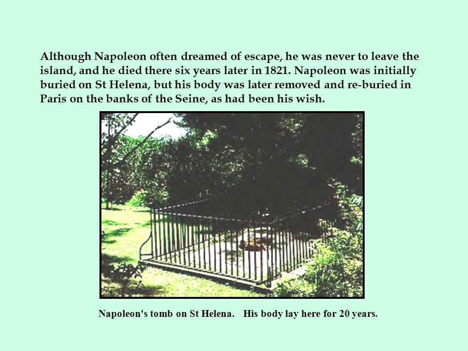 Napoleon s tomb on St Helena. His body lay here for 20 years.