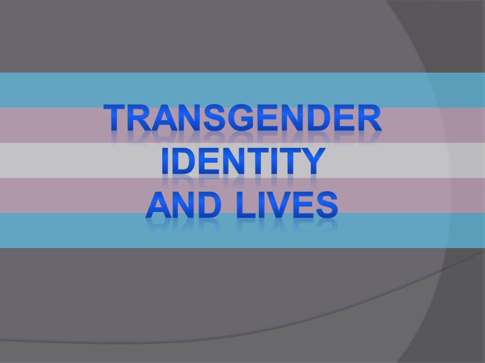 Transgender identity and lives