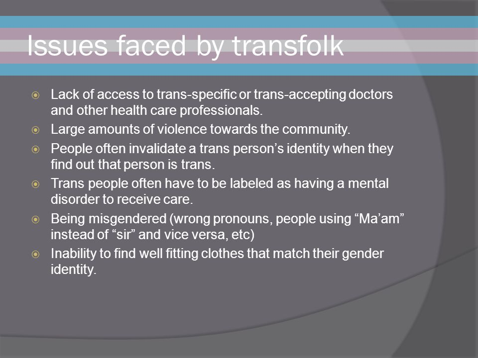 Issues faced by transfolk