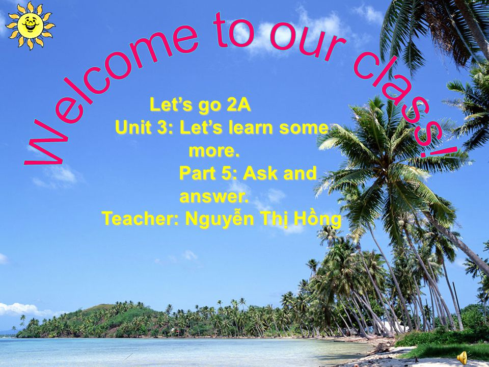 Unit 3: Let's learn some more. Teacher: Nguyễn Thị Hồng