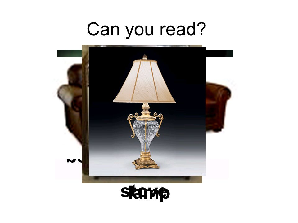 Can you read stove lamp bathtub bed sofa