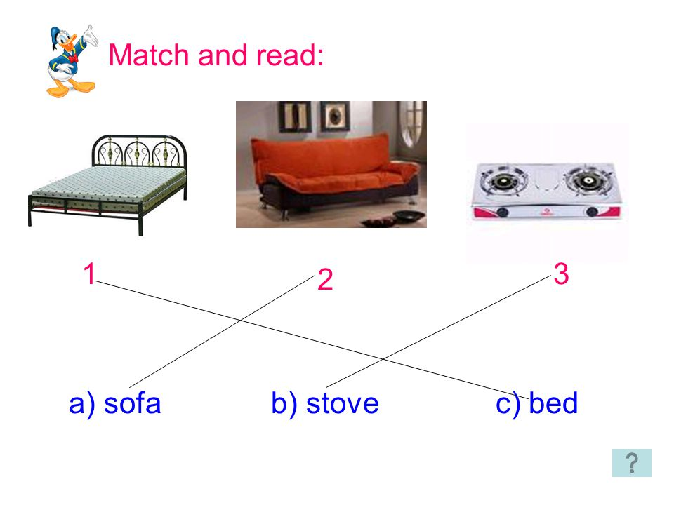 Match and read: 1 3 2 a) sofa b) stove c) bed