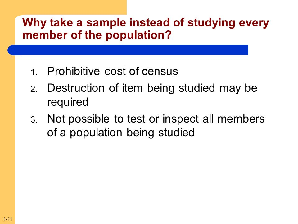 Why take a sample instead of studying every member of the population