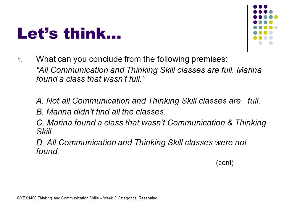 Let's think… What can you conclude from the following premises: