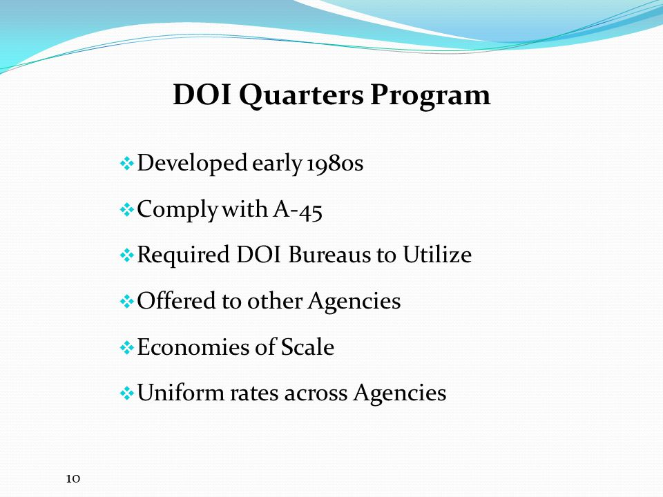 DOI Quarters Program Developed early 1980s Comply with A-45
