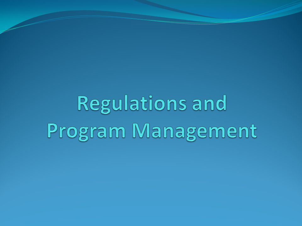 Regulations and Program Management