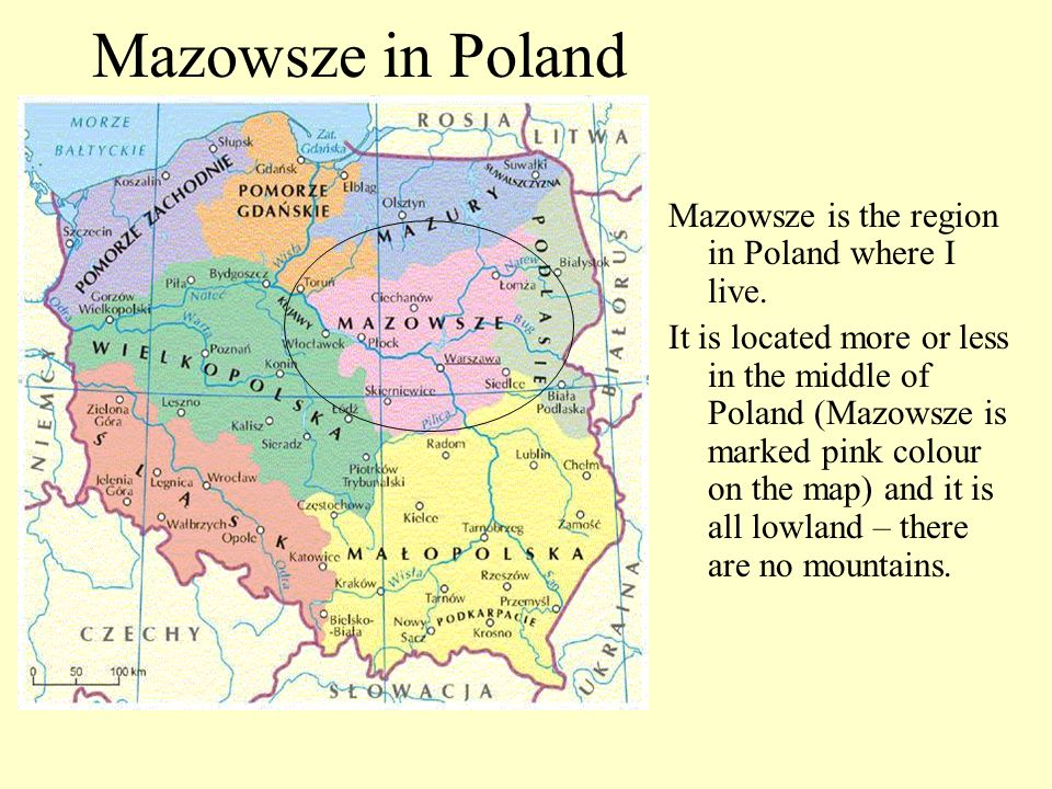 Mazowsze in Poland Mazowsze is the region in Poland where I live.