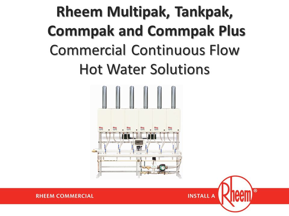 Rheem Multipak, Tankpak, Commpak and Commpak Plus Commercial Continuous Flow