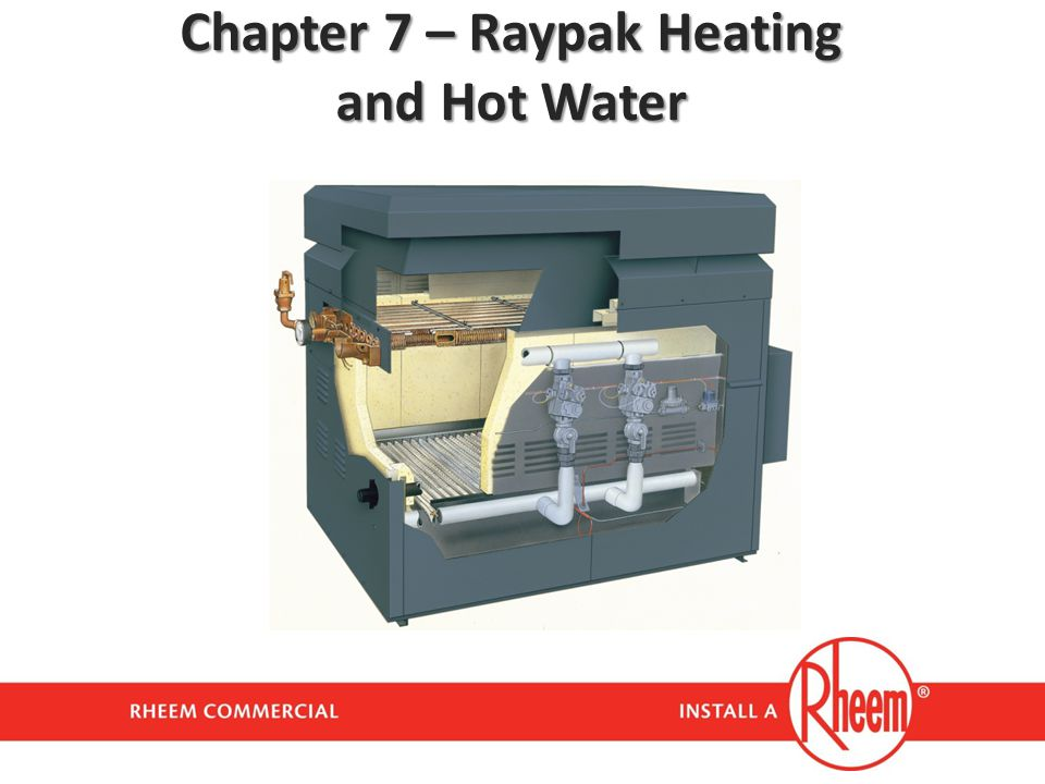 Chapter 7 – Raypak Heating and Hot Water