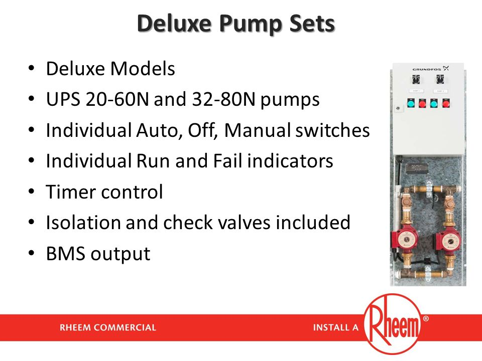 Deluxe Pump Sets Deluxe Models UPS 20-60N and 32-80N pumps