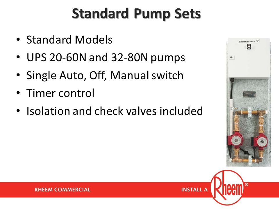 Standard Pump Sets Standard Models UPS 20-60N and 32-80N pumps