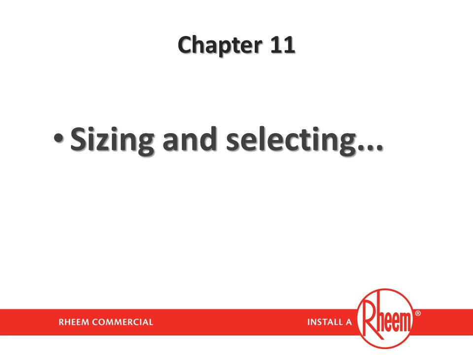 Chapter 11 Sizing and selecting...