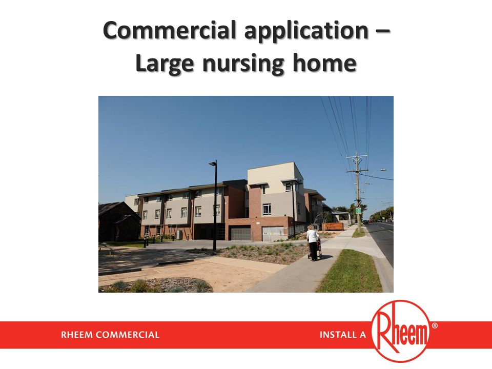 Commercial application – Large nursing home