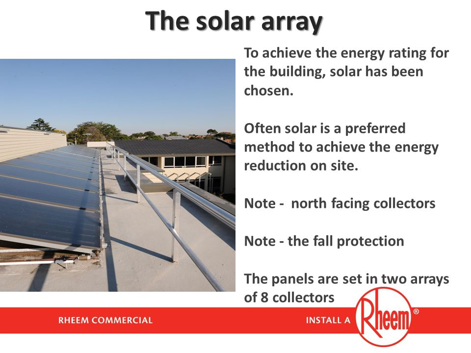 The solar array To achieve the energy rating for the building, solar has been chosen.
