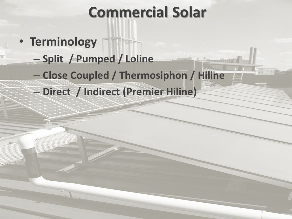 Commercial Solar Terminology Split / Pumped / Loline