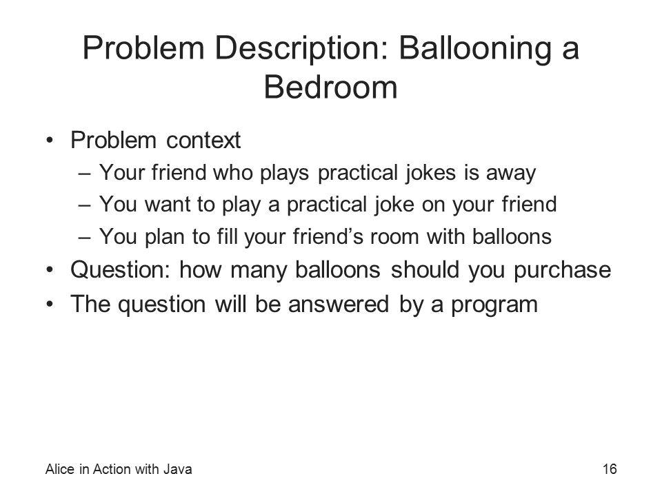 Problem Description: Ballooning a Bedroom