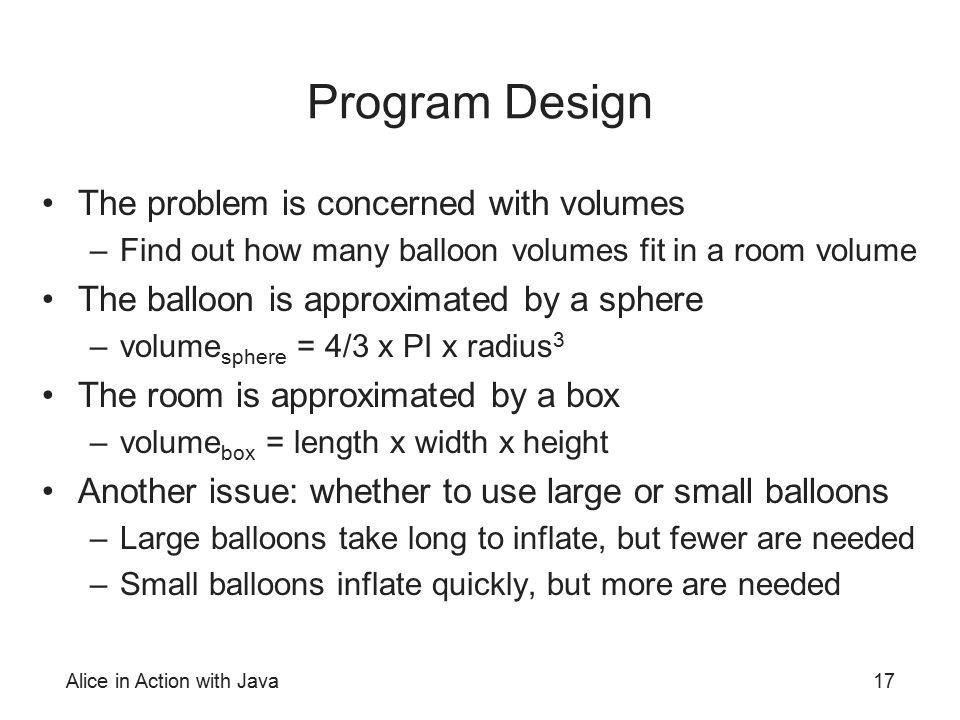 Program Design The problem is concerned with volumes