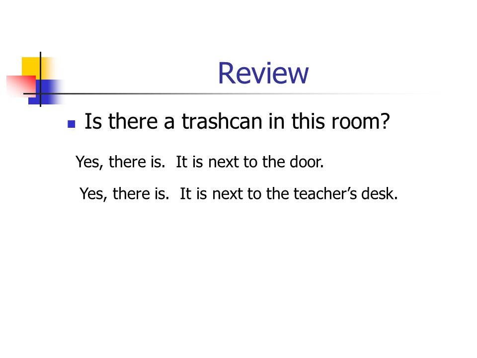 Review Is there a trashcan in this room
