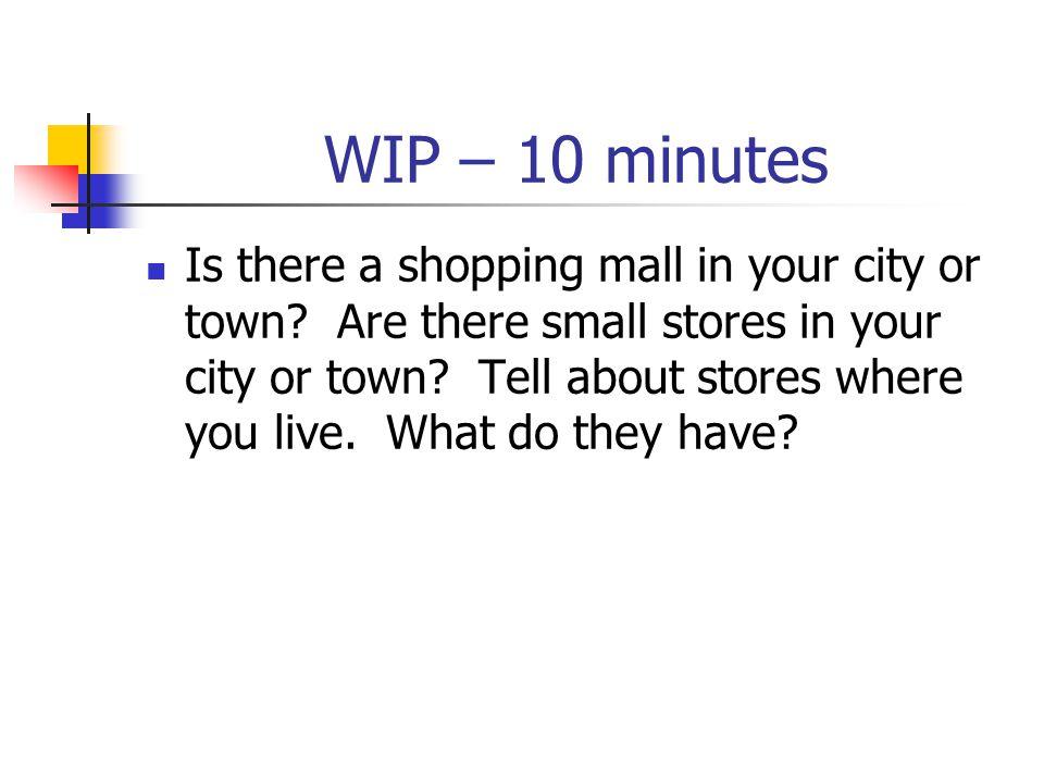 WIP – 10 minutes
