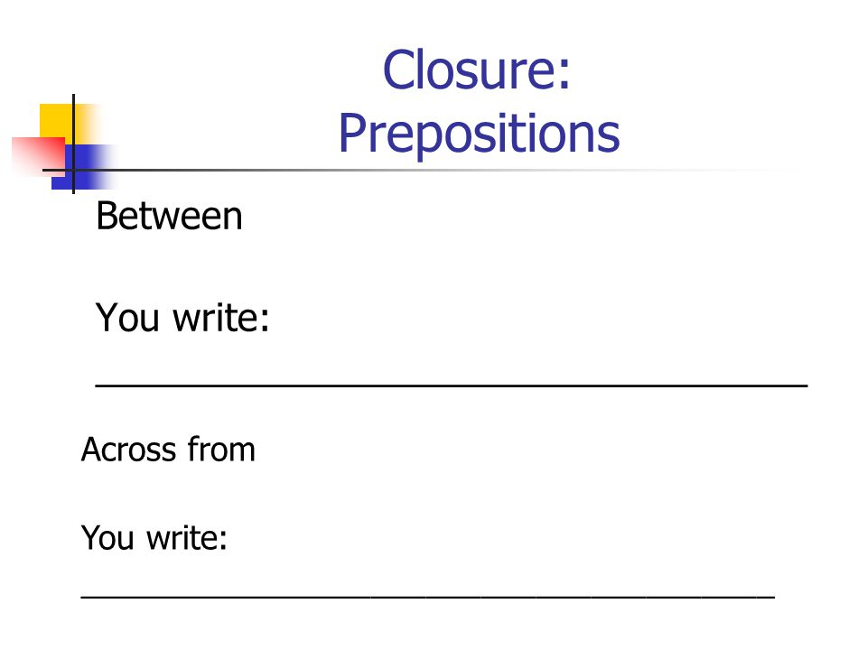 Closure: Prepositions