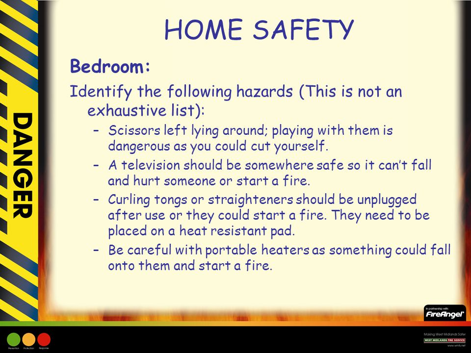 HOME SAFETY Bedroom: Identify the following hazards (This is not an exhaustive list):