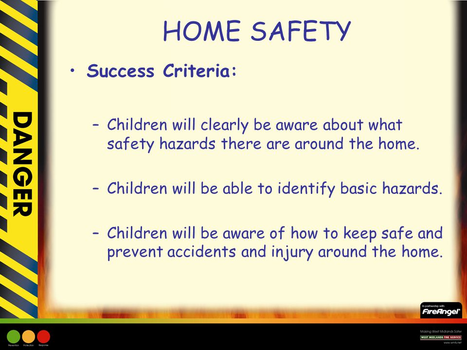 HOME SAFETY Success Criteria: