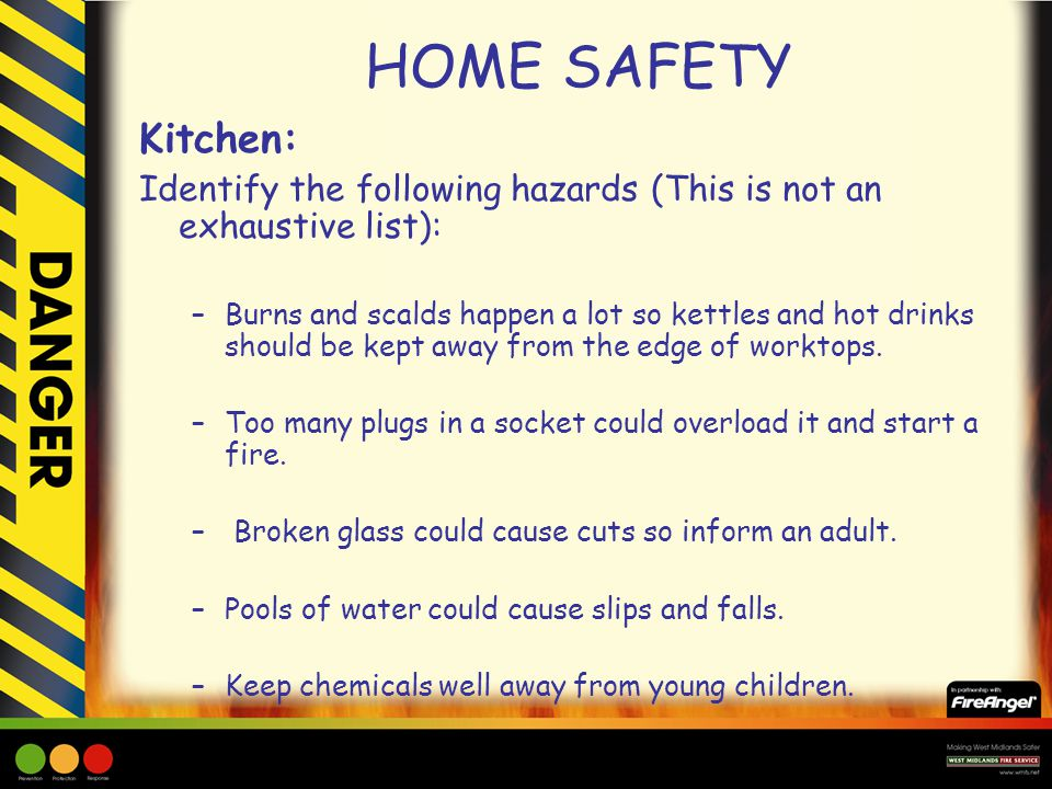 HOME SAFETY Kitchen: Identify the following hazards (This is not an exhaustive list):