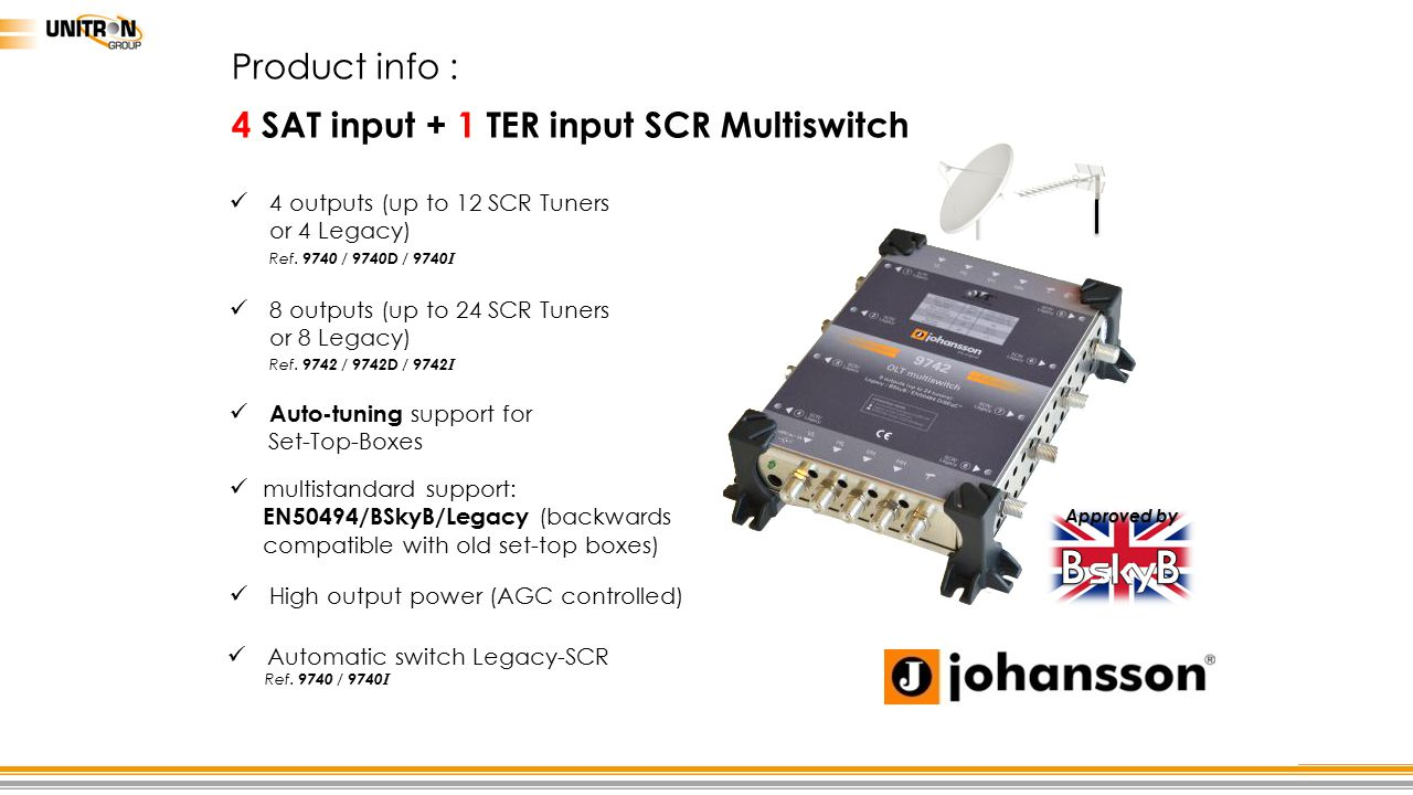 B Product info : 4 SAT input + 1 TER input SCR Multiswitch