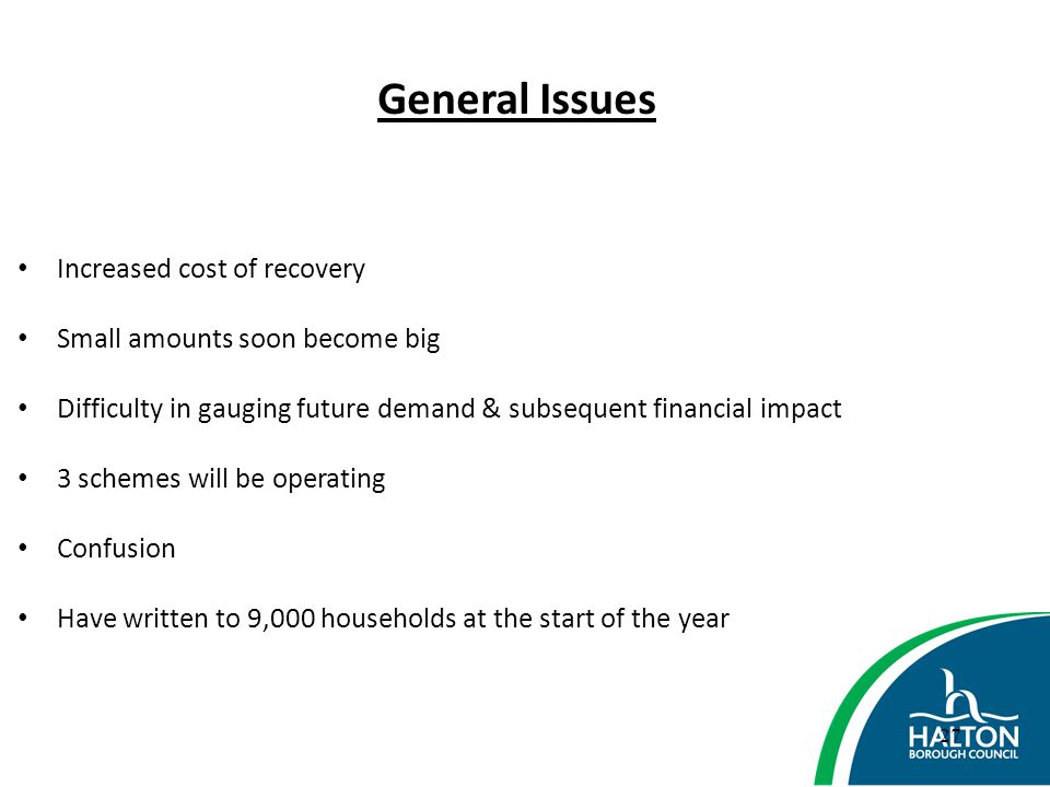 General Issues Increased cost of recovery