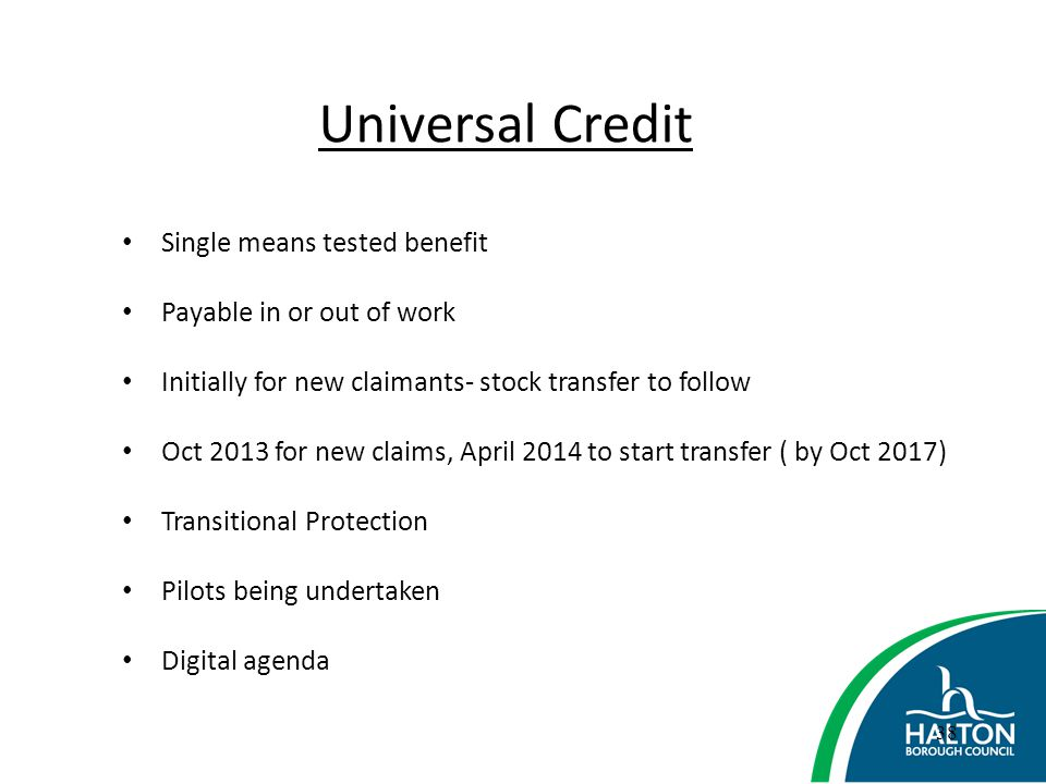 Universal Credit Single means tested benefit Payable in or out of work