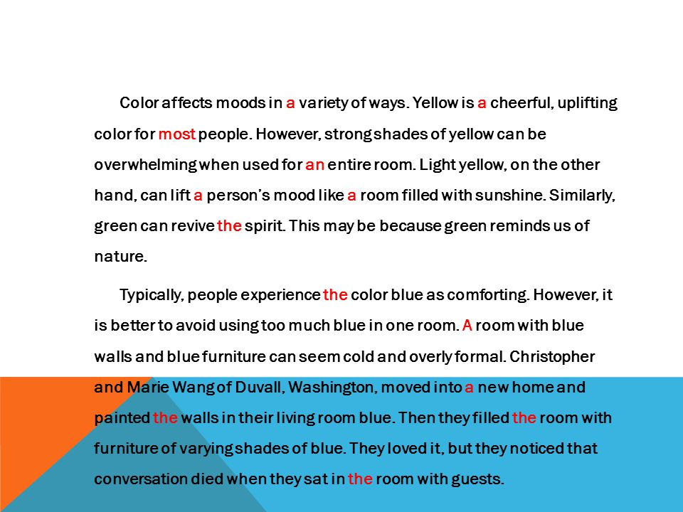 Color affects moods in a variety of ways