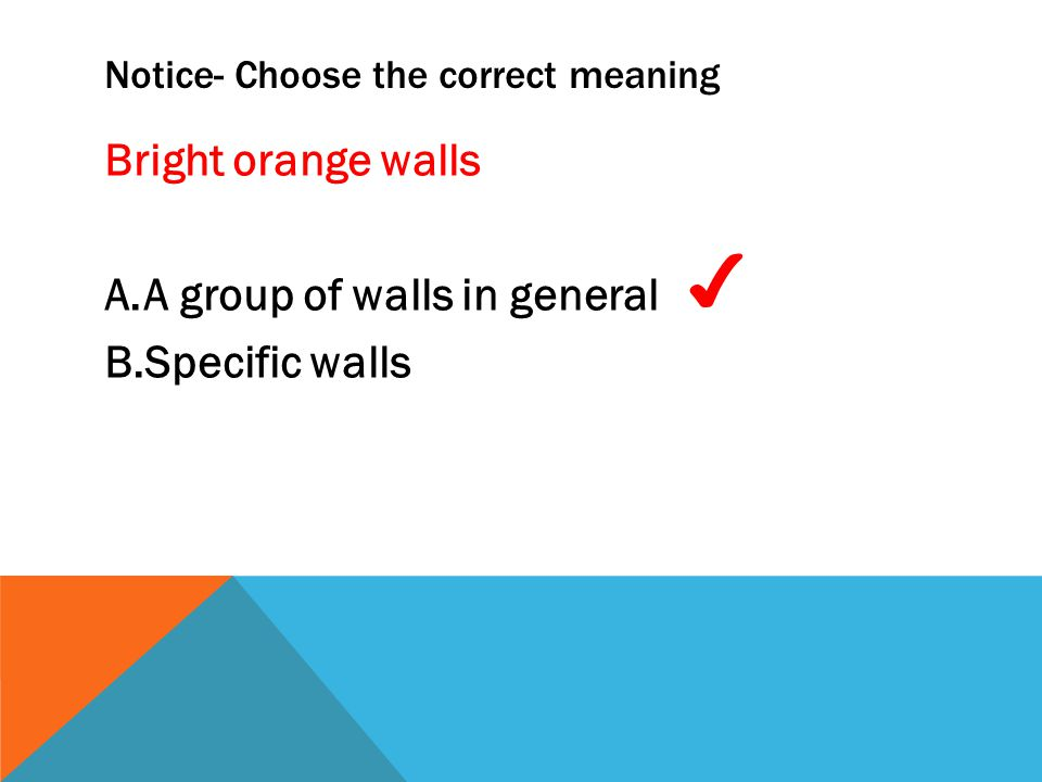 Notice- Choose the correct meaning