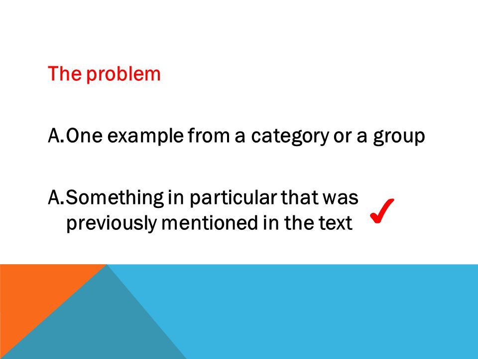 ✔ The problem One example from a category or a group