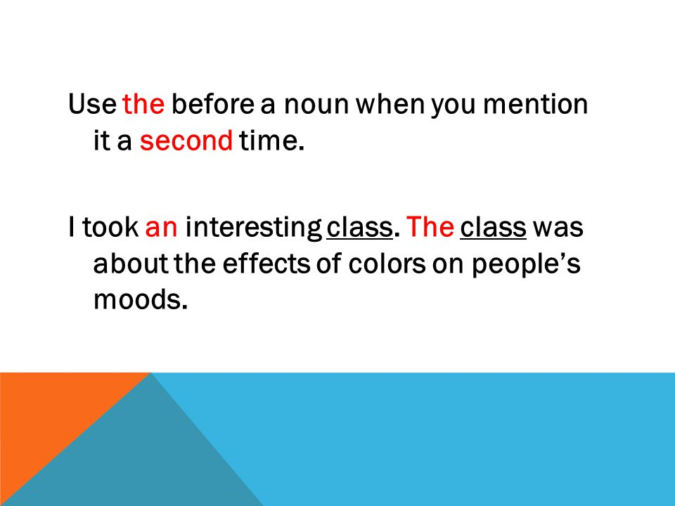 Use the before a noun when you mention it a second time