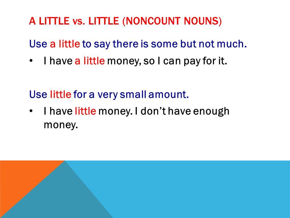 A LITTLE vs. LITTLE (noncount nouns)