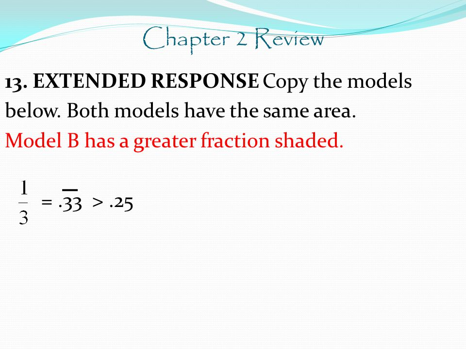 Chapter 2 Review 13. EXTENDED RESPONSE Copy the models below.