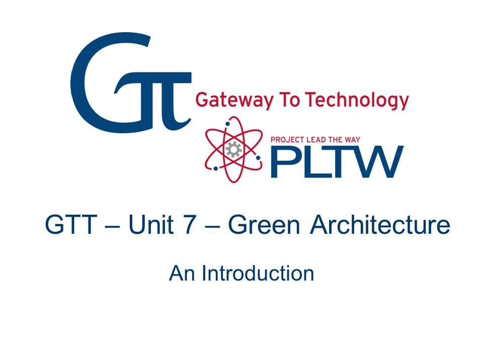 GTT – Unit 7 – Green Architecture