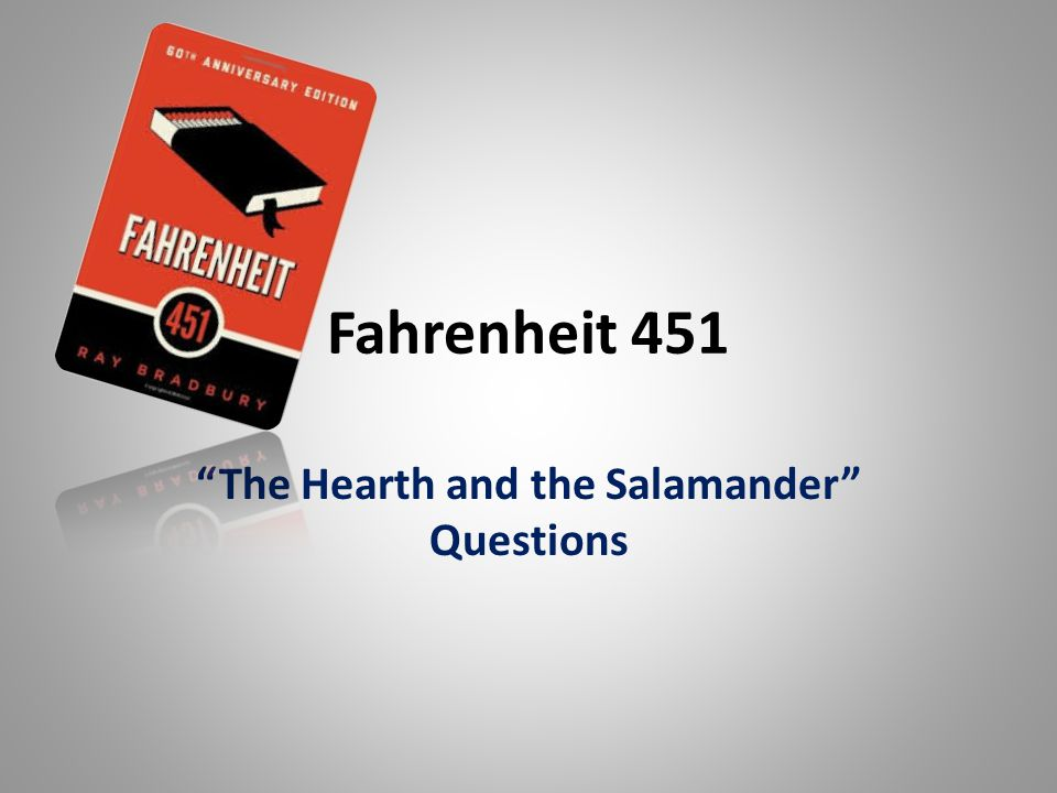 The Hearth and the Salamander Questions