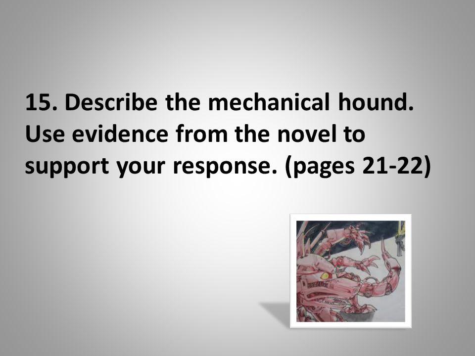 15. Describe the mechanical hound